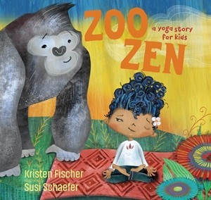 ZOO ZEN: A YOGA STUDY FOR KIDS