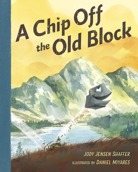 A CHIP OFF THE OLD BLOCK  By Jody Jensen Shaffer&Daniel Miyares