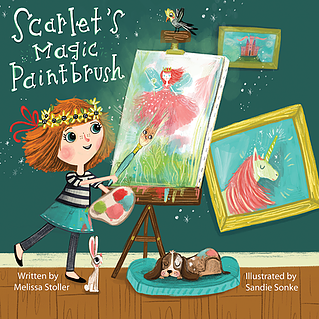 SCARLET'S MAGIC PAINTBRUSH By Melissa Stoller & Sandie Sonke